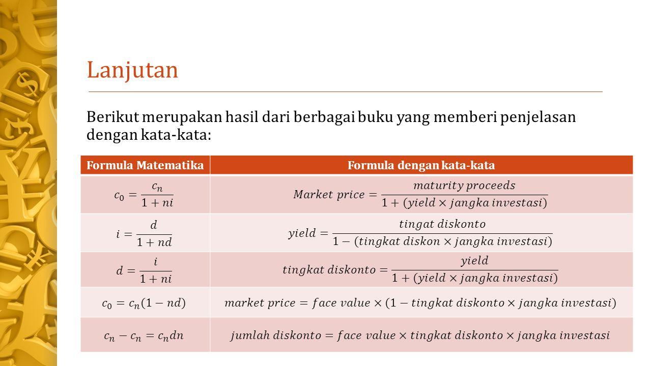 Lanjutan Berikut merupakan hasil dari berbagai buku yang memberi penjelasan dengan kata-kata: Formula MatematikaFormula dengan kata-kata