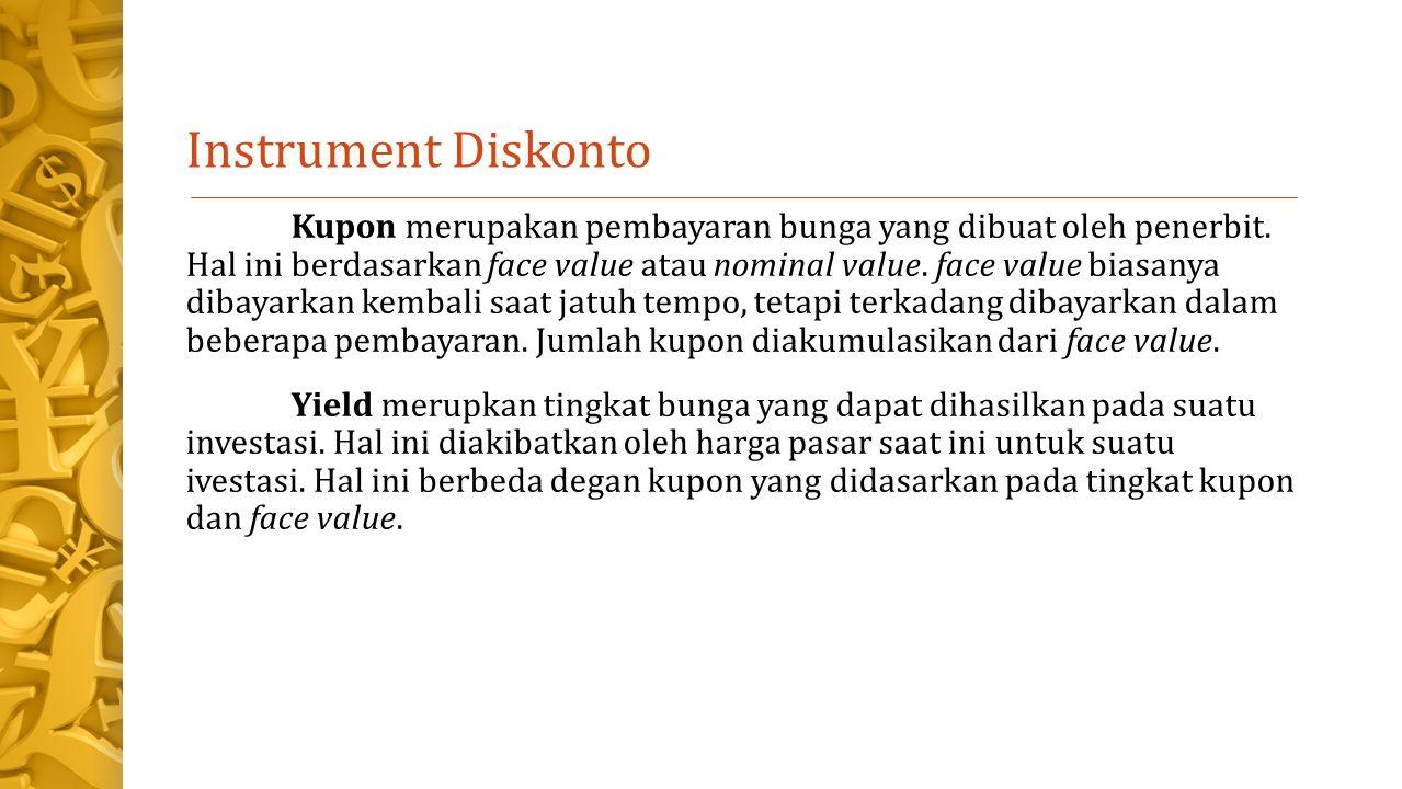 Instrument Diskonto Kupon merupakan pembayaran bunga yang dibuat oleh penerbit.
