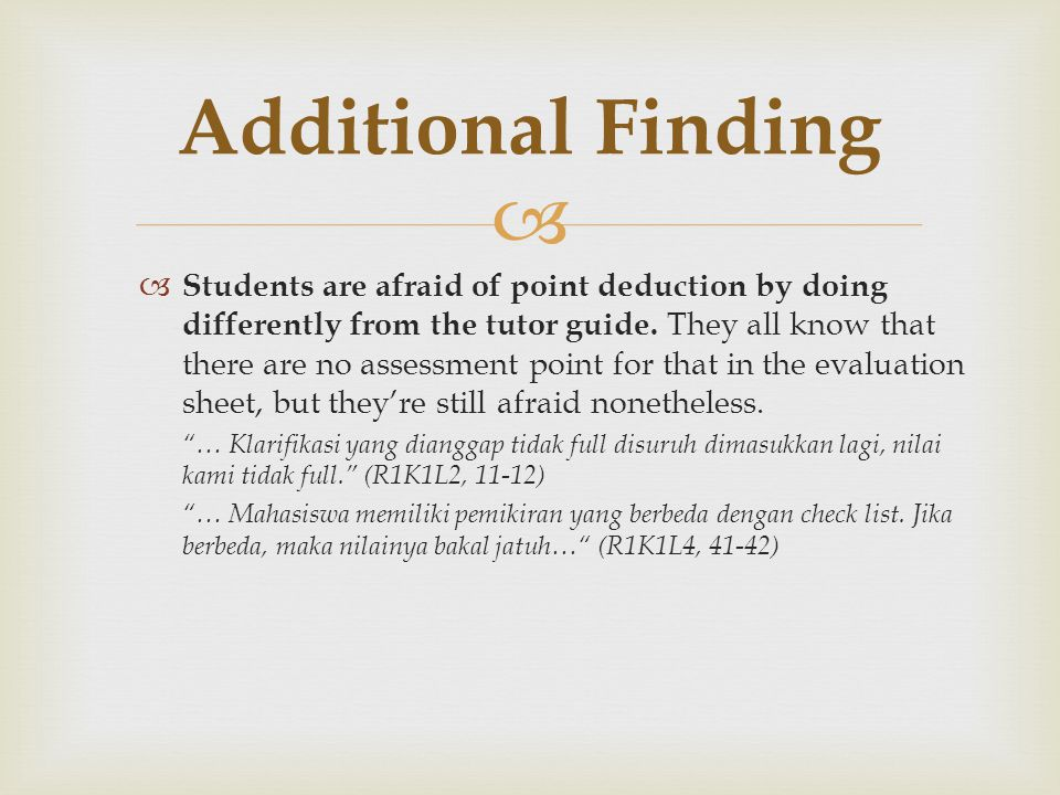   Students are afraid of point deduction by doing differently from the tutor guide.