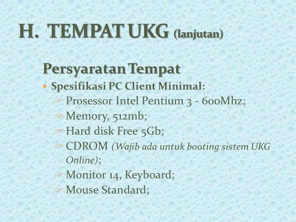 Persyaratan Tempat Spesifikasi PC Client Minimal:  Prosessor Intel Pentium 3 - 600Mhz;  Memory, 512mb;  Hard disk Free 5Gb;  CDROM (Wajib ada untu