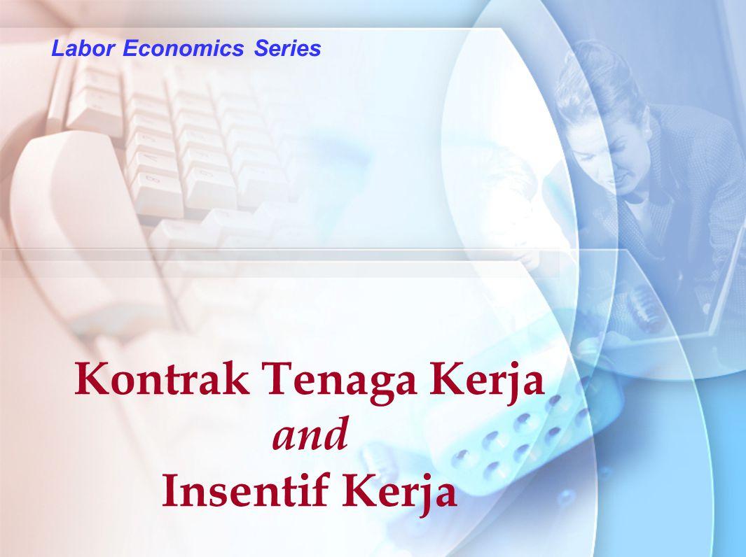 Labor Economics Series Kontrak Tenaga Kerja and Insentif Kerja