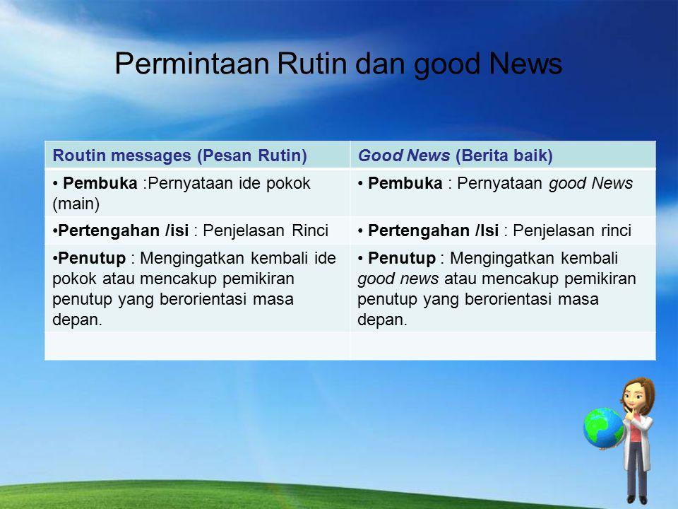 Permintaan Rutin dan good News Routin messages (Pesan Rutin)Good News (Berita baik) Pembuka :Pernyataan ide pokok (main) Pembuka : Pernyataan good New
