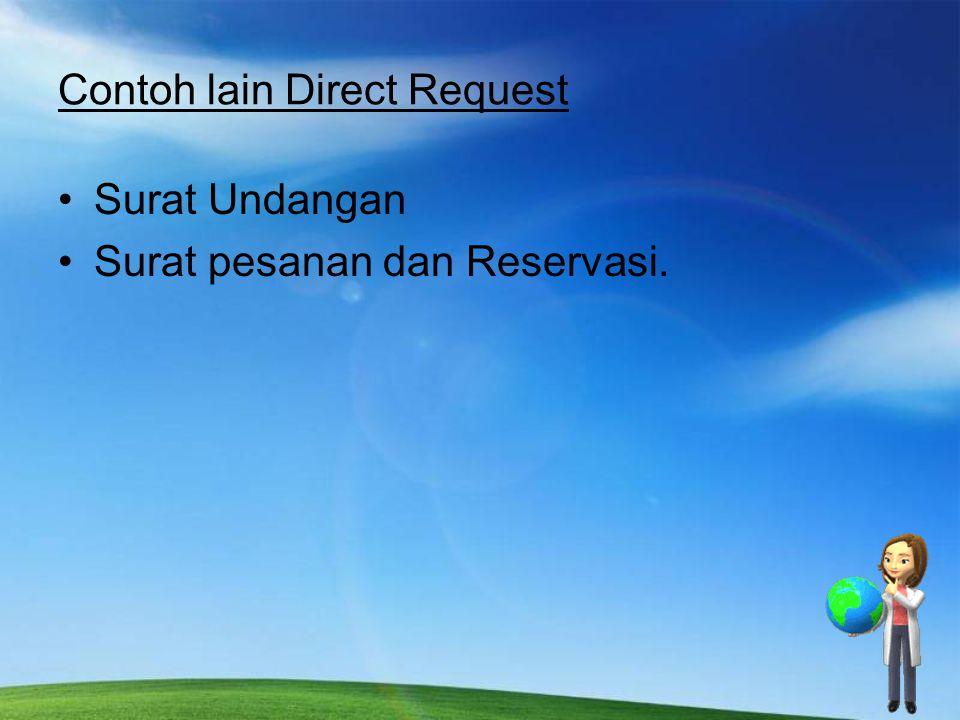 Contoh lain Direct Request Surat Undangan Surat pesanan dan Reservasi.