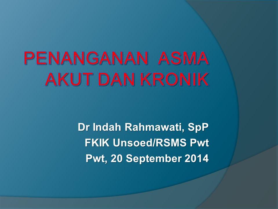 Dr Indah Rahmawati, SpP FKIK Unsoed/RSMS Pwt Pwt, 20 September 2014