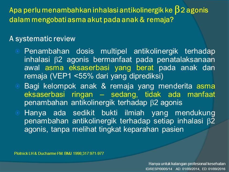 Apa perlu menambahkan inhalasi antikolinergik ke  2 agonis dalam mengobati asma akut pada anak & remaja? A systematic review  Penambahan dosis multi