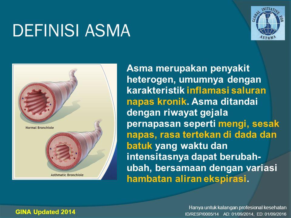 DEFINISI ASMA Asma merupakan penyakit heterogen, umumnya dengan karakteristik inflamasi saluran napas kronik. Asma ditandai dengan riwayat gejala pern