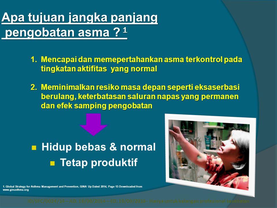 Apa tujuan jangka panjang pengobatan asma ? 1 1.Mencapai dan memepertahankan asma terkontrol pada tingkatan aktifitas yang normal 2.Meminimalkan resik