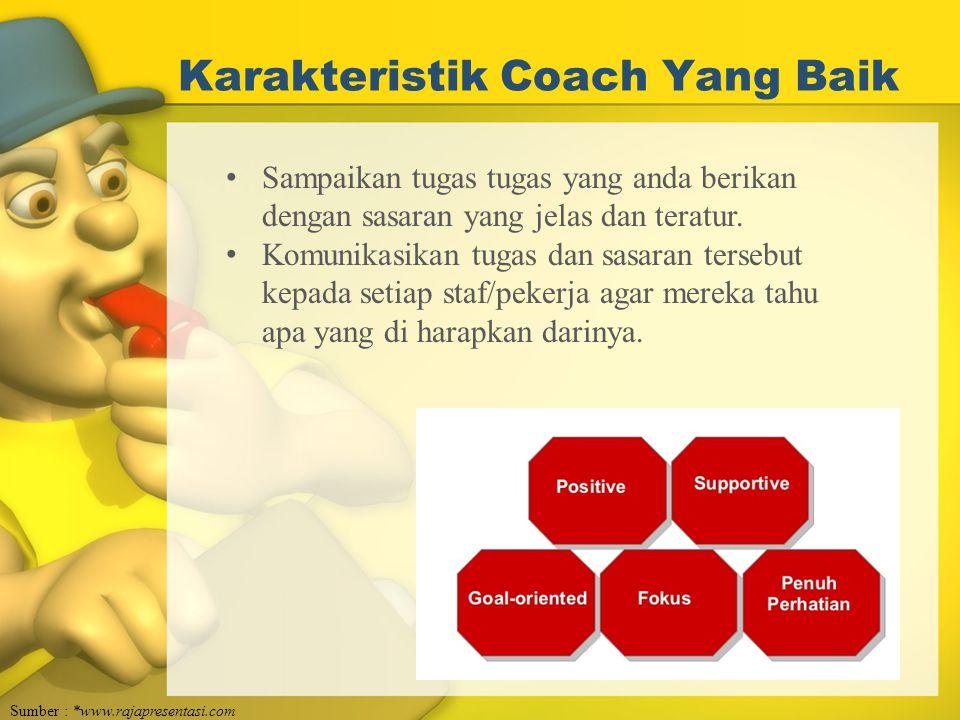 Karakteristik Coach Yang Baik Email Embed Like Save Sampaikan tugas tugas yang anda berikan dengan sasaran yang jelas dan teratur. Komunikasikan tugas