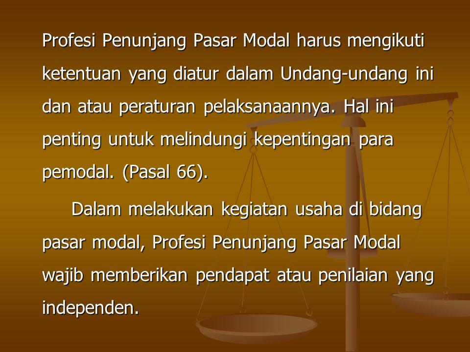 Profesi Penunjang Pasar Modal harus mengikuti ketentuan yang diatur dalam Undang-undang ini dan atau peraturan pelaksanaannya. Hal ini penting untuk m