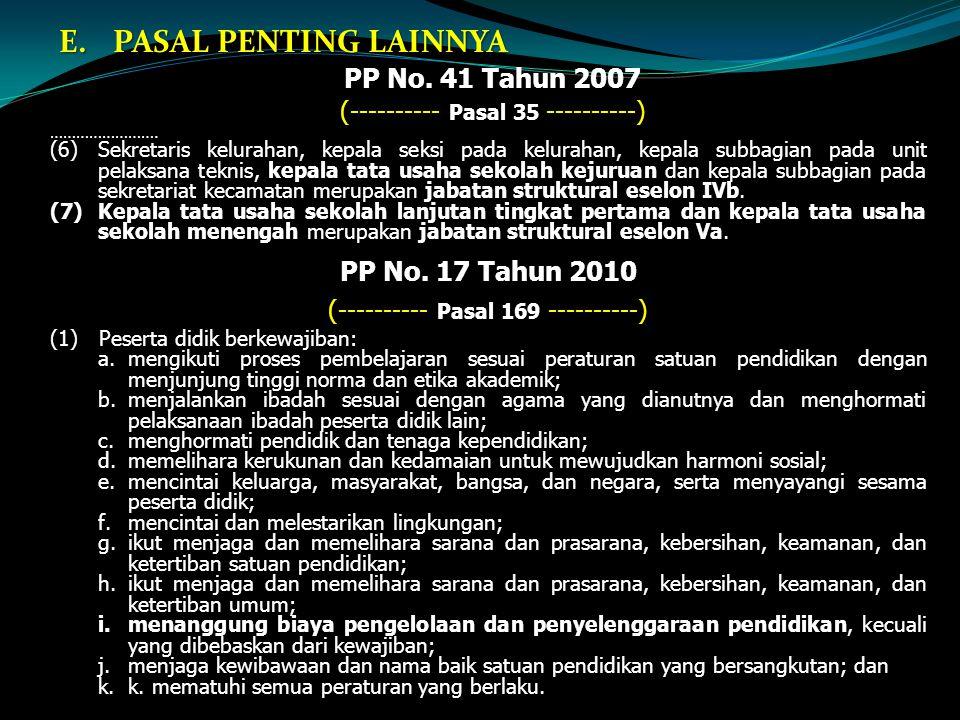 E.PASAL PENTING LAINNYA PP No.41 Tahun 2007 (---------- Pasal 35 ----------) …………………….