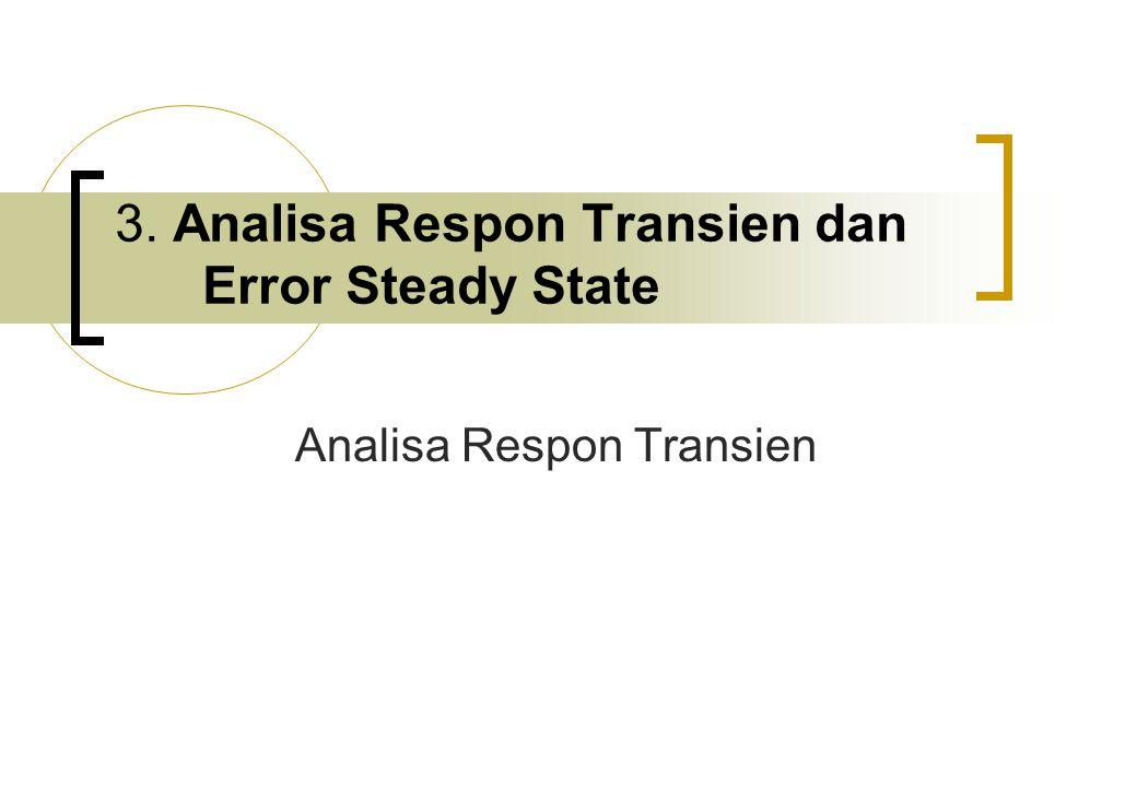 3. Analisa Respon Transien dan Error Steady State Analisa Respon Transien