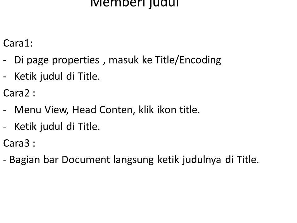Memberi judul Cara1: -Di page properties, masuk ke Title/Encoding -Ketik judul di Title.
