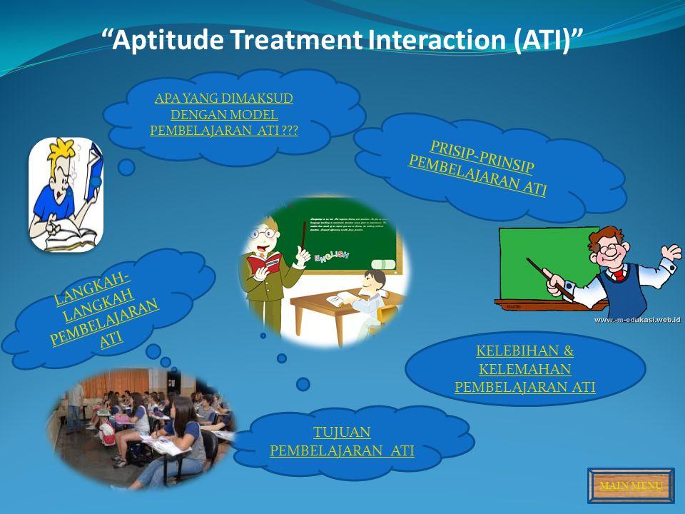 Aptitude Treatment Interaction (ATI) APA YANG DIMAKSUD DENGAN MODEL PEMBELAJARAN ATI ??.