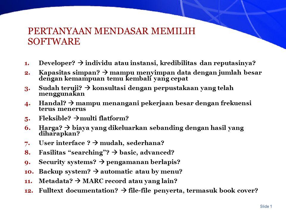 Slide 2 PERTANYAAN MENDASAR MEMILIH SOFTWARE (lanjutan) 13.Installation.