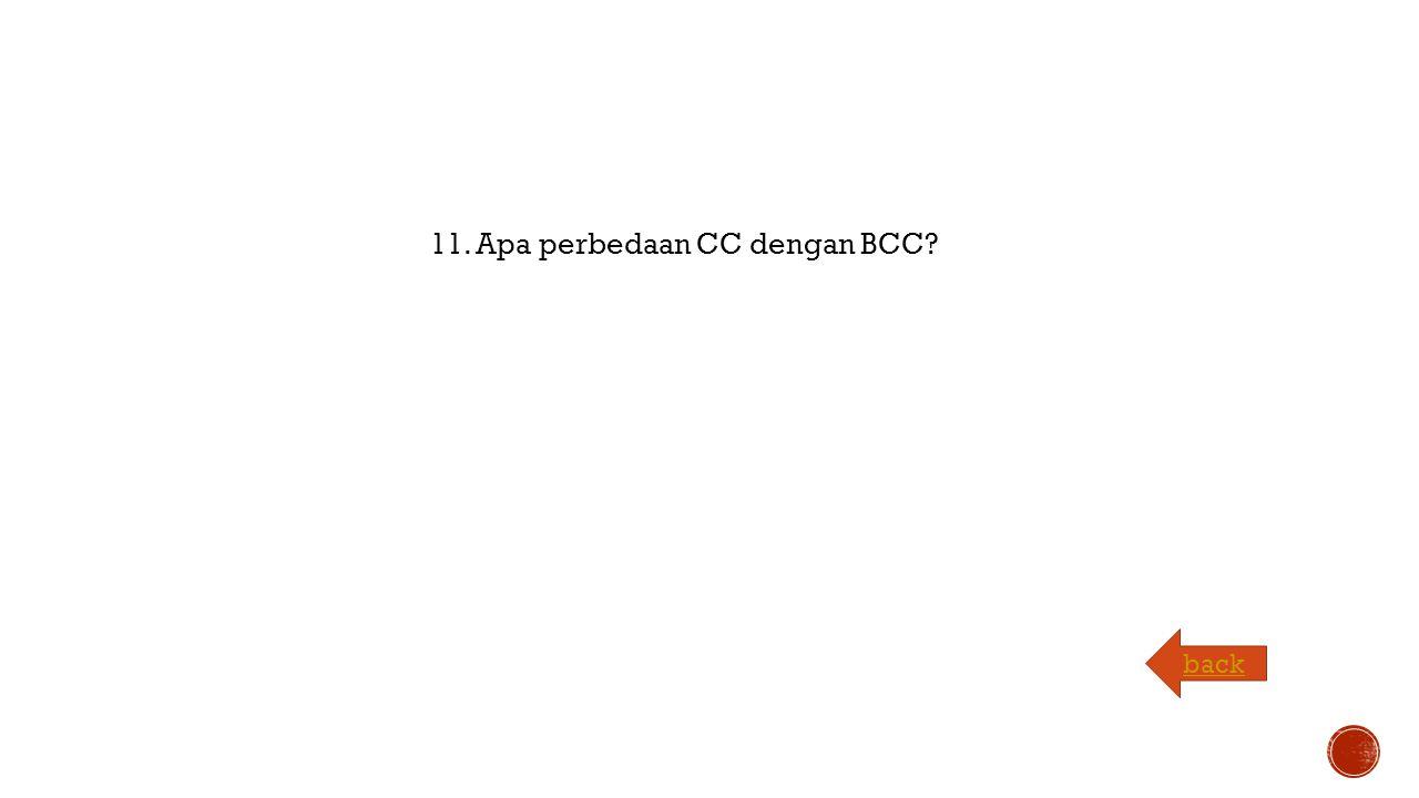 11. Apa perbedaan CC dengan BCC back
