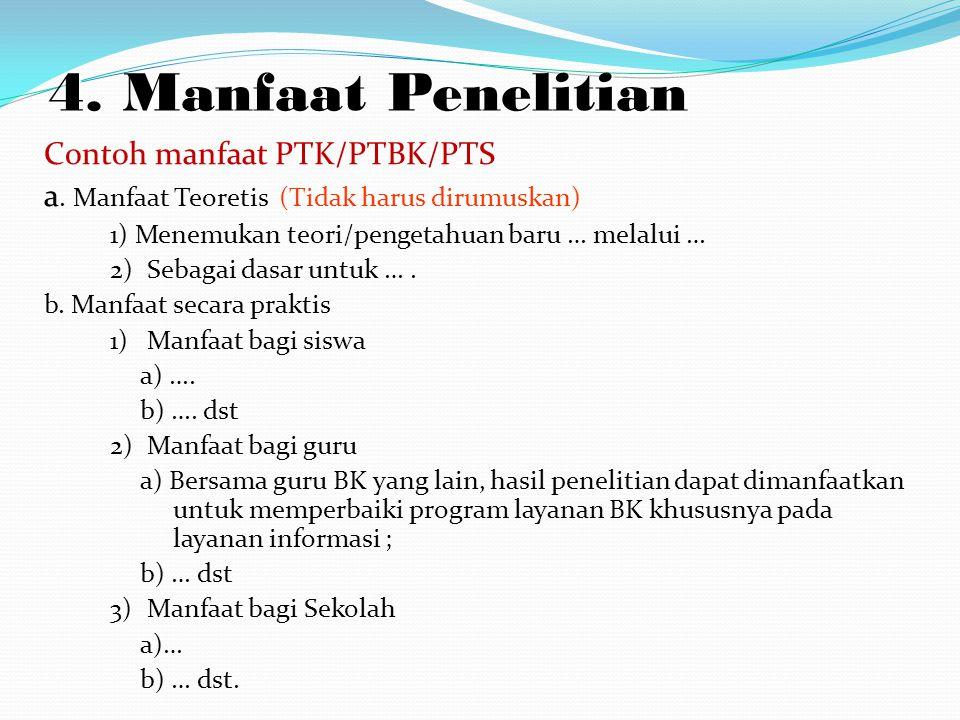 4.Manfaat Penelitian Contoh manfaat PTK/PTBK/PTS a.