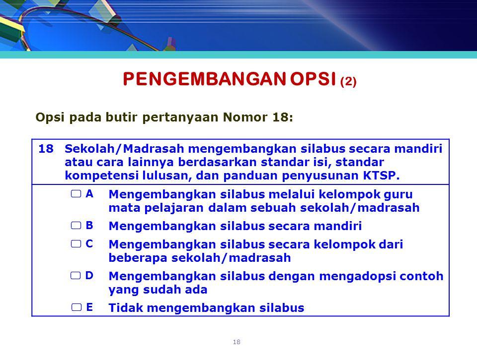 18Sekolah/Madrasah mengembangkan silabus secara mandiri atau cara lainnya berdasarkan standar isi, standar kompetensi lulusan, dan panduan penyusunan KTSP.