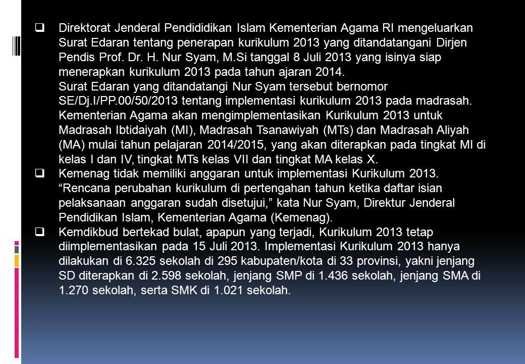  Direktorat Jenderal Pendididikan Islam Kementerian Agama RI mengeluarkan Surat Edaran tentang penerapan kurikulum 2013 yang ditandatangani Dirjen Pendis Prof.