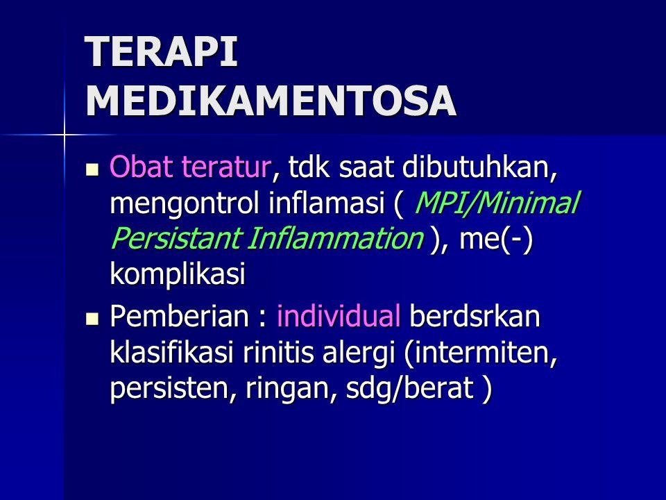 TERAPI MEDIKAMENTOSA Obat teratur, tdk saat dibutuhkan, mengontrol inflamasi ( MPI/Minimal Persistant Inflammation ), me(-) komplikasi Obat teratur, t
