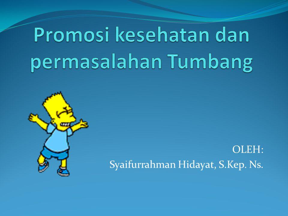 OLEH: Syaifurrahman Hidayat, S.Kep. Ns.