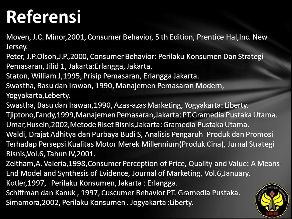 Referensi Moven, J.C. Minor,2001, Consumer Behavior, 5 th Edition, Prentice Hal,Inc.