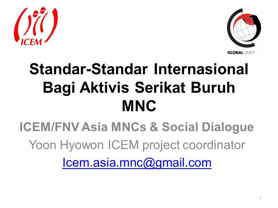 42 UN Global Compact Hak Asasi Manusia 1.MNC mendukung hak asasi manusia 2.MNC tidak melakukan pelanggaran terhadap hak asasi manusia Standar Perburuhan 3.MNC menghormati kebebasan berserikat dan hak untuk berunding bersama 4.Penghapusan Kerja Paksa 5.Penghapusan Pekerja Anak 6.Penghapusan Diskriminasi di tempat kerja Lingkungan 7.MNC mendukung pendekatan pencegahan bagi lingkungan 8.Mempromosikan tanggung jawab yang lebih besar terhadap lingkungan 9.Membangun teknologi yang ramah lingkungan Anti-Korupsi 10.MNC harus bekerja melawan segala bentuk korupsi