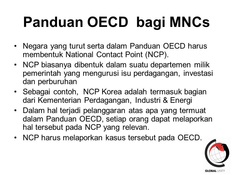 39 Panduan OECD bagi MNCs Negara yang turut serta dalam Panduan OECD harus membentuk National Contact Point (NCP). NCP biasanya dibentuk dalam suatu d