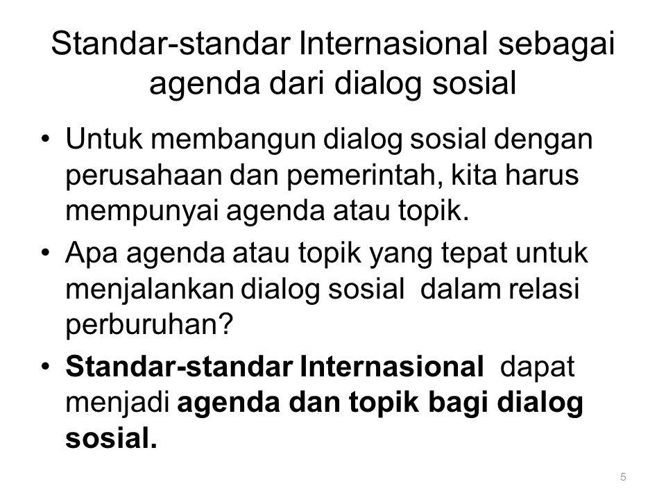66 Implikasi dari standar internasional mengenai Social Dialogue di Perusahaan MNC MNCs berjanji untuk menghormati aturan standar internasional.