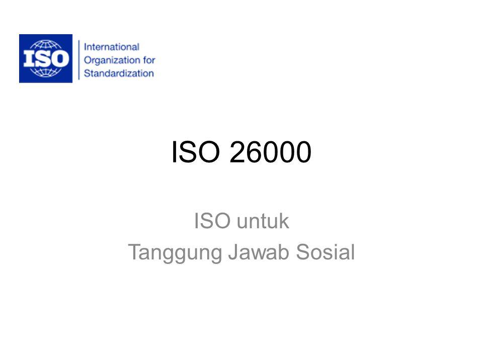 ISO 26000 ISO untuk Tanggung Jawab Sosial