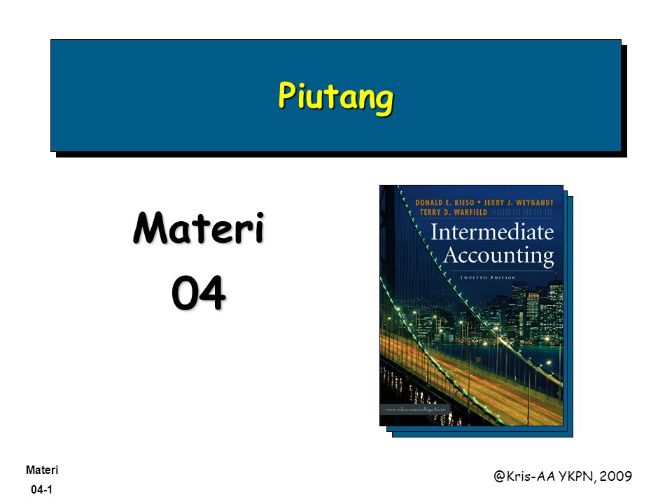 Materi 04-32 @Kris-AA YKPN, 2009 Uncollectible Accounts Receivable LO 5 Explain accounting issues related to valuation of accounts receivable.