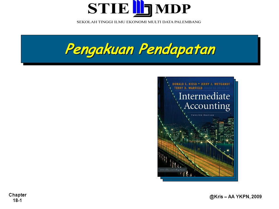 Chapter 18-1 @Kris – AA YKPN, 2009 Pengakuan Pendapatan