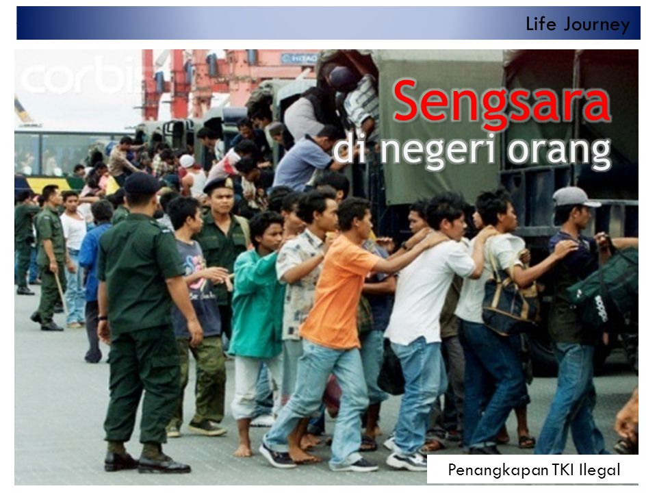 Penangkapan TKI Ilegal Life Journey