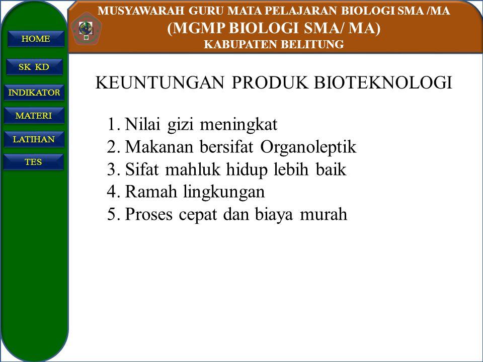 MUSYAWARAH GURU MATA PELAJARAN BIOLOGI SMA /MA (MGMP BIOLOGI SMA/ MA) KABUPATEN BELITUNG SK KD INDIKATO R INDIKATO R MATERI LATIHAN TES HOME KEUNTUNGA
