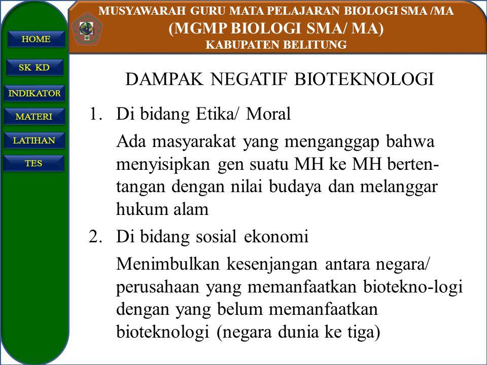 MUSYAWARAH GURU MATA PELAJARAN BIOLOGI SMA /MA (MGMP BIOLOGI SMA/ MA) KABUPATEN BELITUNG SK KD INDIKATO R INDIKATO R MATERI LATIHAN TES HOME DAMPAK NE
