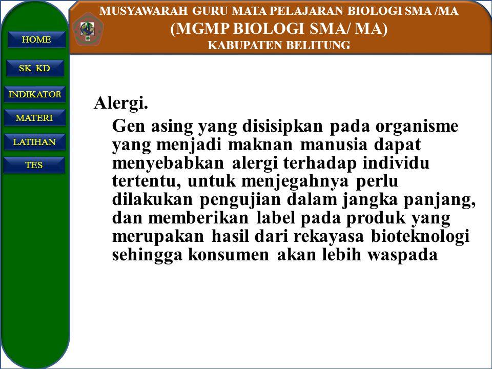 MUSYAWARAH GURU MATA PELAJARAN BIOLOGI SMA /MA (MGMP BIOLOGI SMA/ MA) KABUPATEN BELITUNG SK KD INDIKATO R INDIKATO R MATERI LATIHAN TES HOME Alergi. G