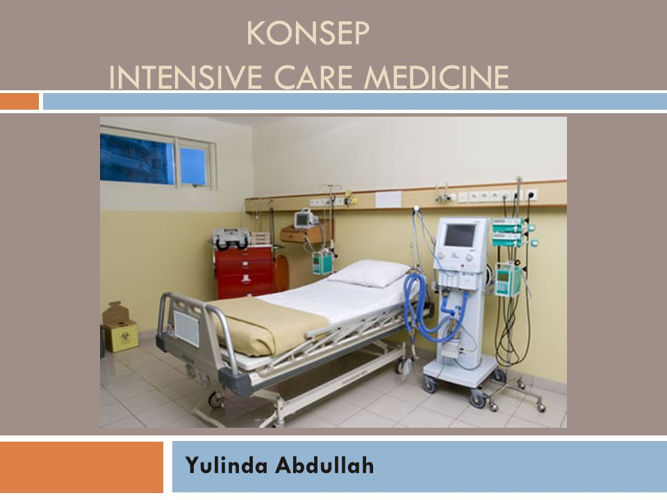 KONSEP INTENSIVE CARE MEDICINE Yulinda Abdullah