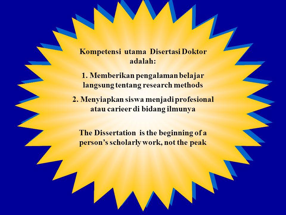 Kompetensi utama Disertasi Doktor adalah: 1.