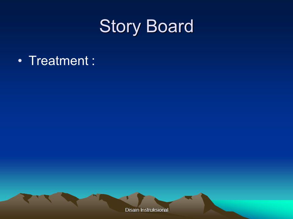 Story Board Treatment : Disain Instruksional