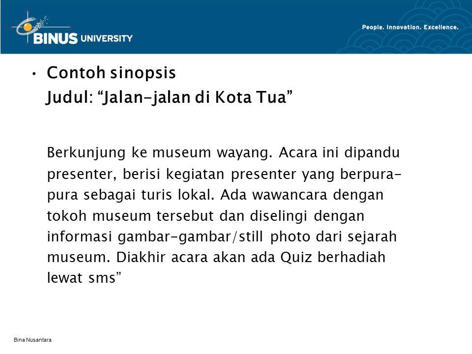 Bina Nusantara Contoh sinopsis Judul: Jalan-jalan di Kota Tua Berkunjung ke museum wayang.