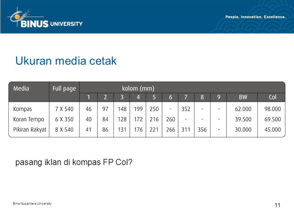 Bina Nusantara University 11 pasang iklan di kompas FP Col? Ukuran media cetak
