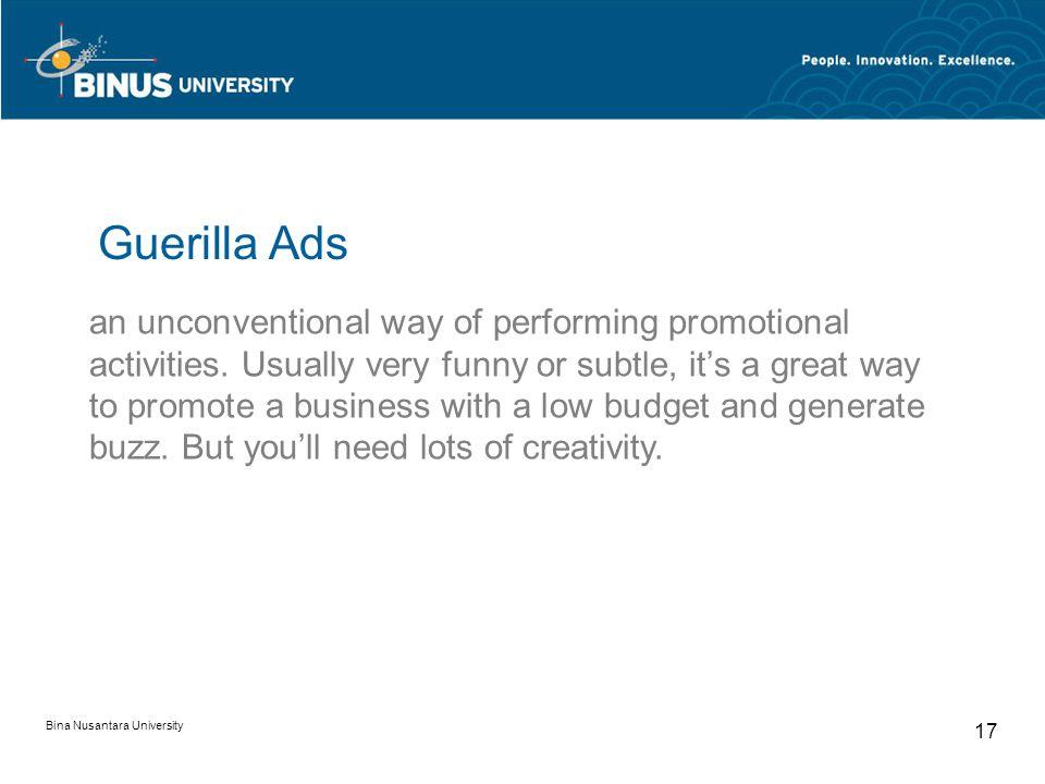 Bina Nusantara University 17 Guerilla Ads an unconventional way of performing promotional activities.