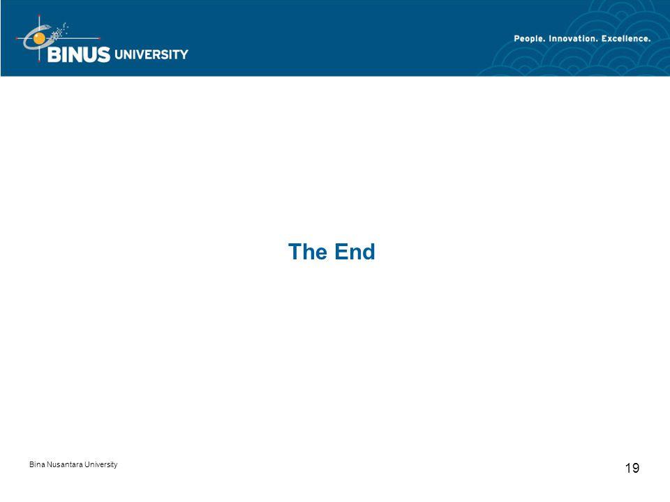 Bina Nusantara University 19 The End