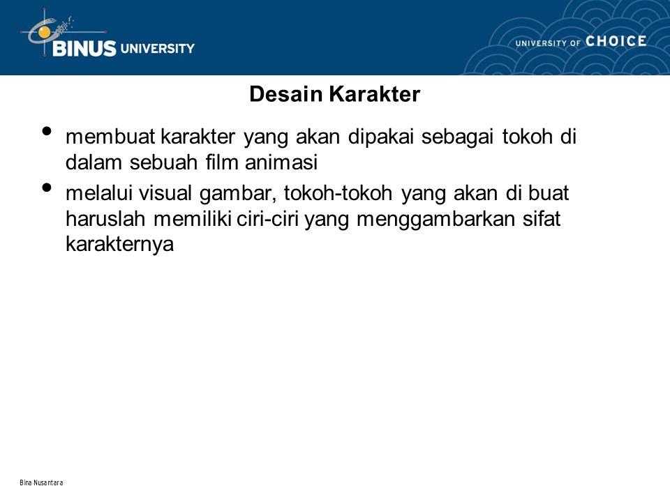 Bina Nusantara Desain Karakter membuat karakter yang akan dipakai sebagai tokoh di dalam sebuah film animasi melalui visual gambar, tokoh-tokoh yang akan di buat haruslah memiliki ciri-ciri yang menggambarkan sifat karakternya