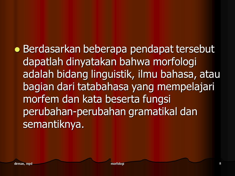 morfologi 39 dirman, mpd Nomina b.Nomina (Kata Benda) b.