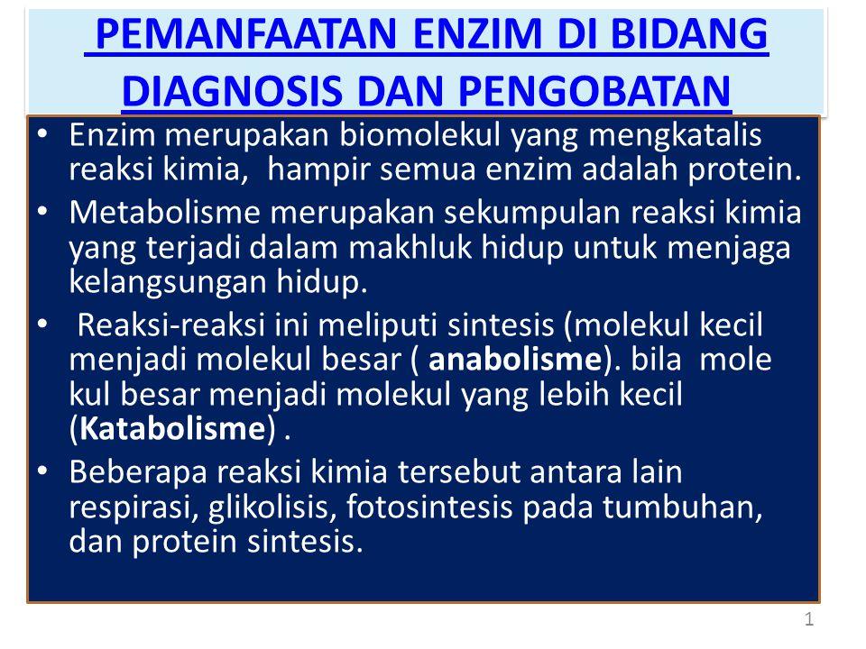 FUNGSI DIAGNOSIK Enzim Plasma Fungsional: - LPL, Kholinesterase, proenzim hemostasis.