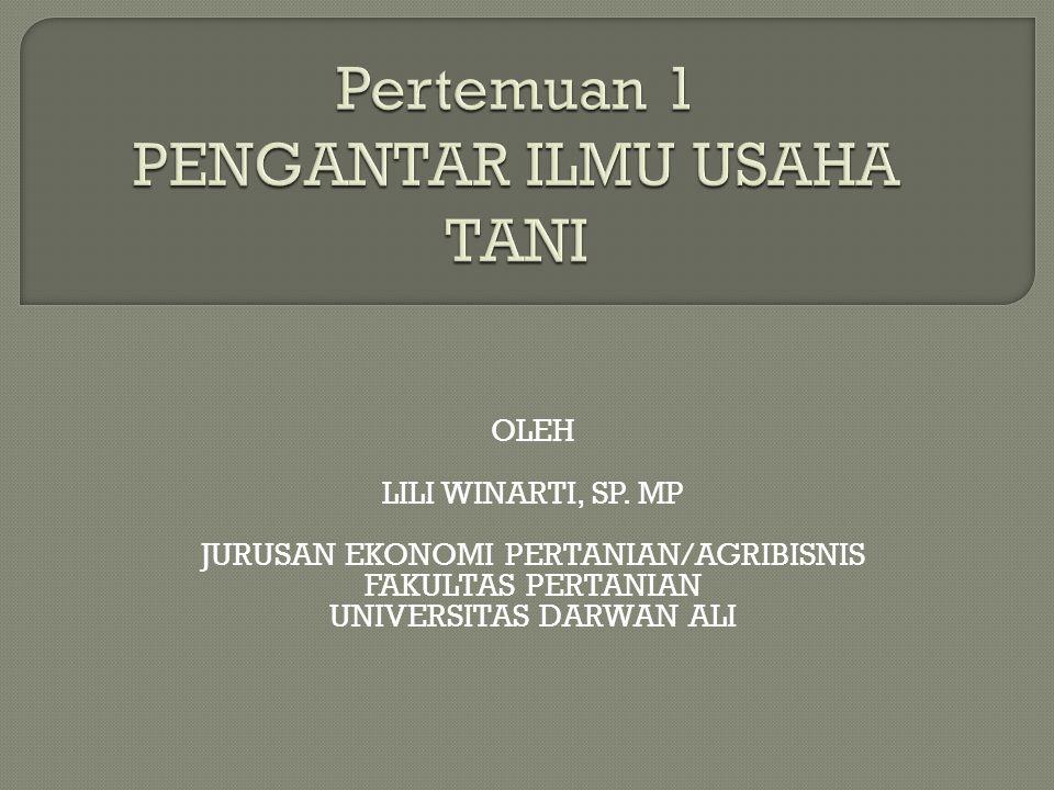 OLEH LILI WINARTI, SP. MP JURUSAN EKONOMI PERTANIAN/AGRIBISNIS FAKULTAS PERTANIAN UNIVERSITAS DARWAN ALI