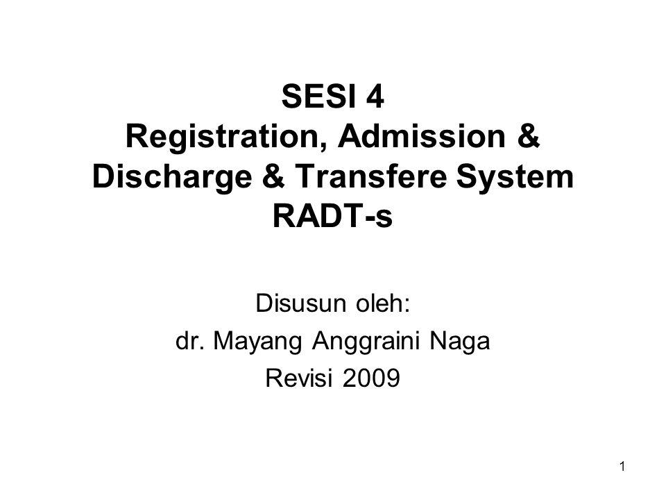 1 SESI 4 Registration, Admission & Discharge & Transfere System RADT-s Disusun oleh: dr.