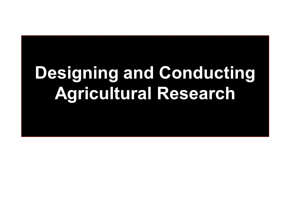 Lesson Designing and Conducting Agricultural Research
