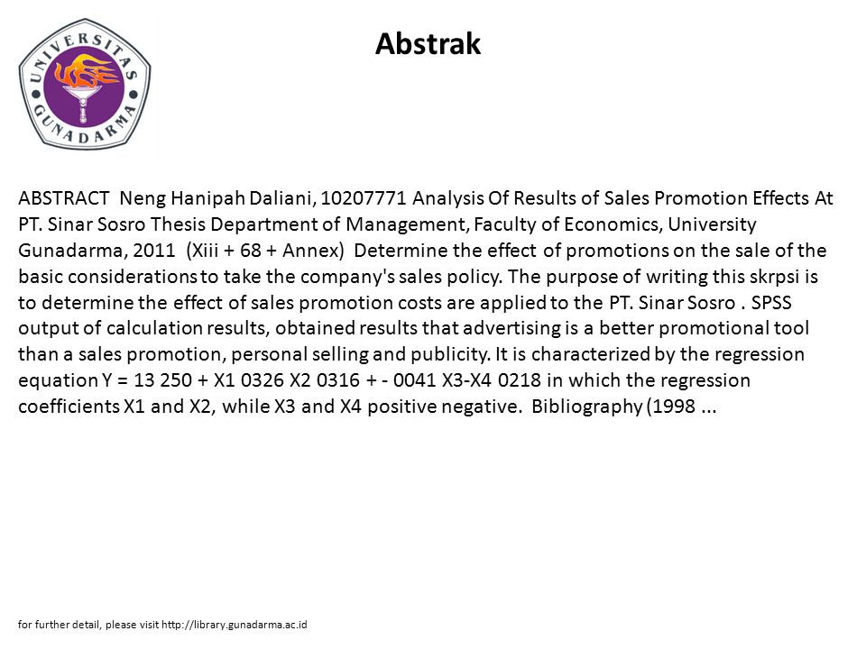 Abstrak ABSTRACT Neng Hanipah Daliani, 10207771 Analysis Of Results of Sales Promotion Effects At PT.