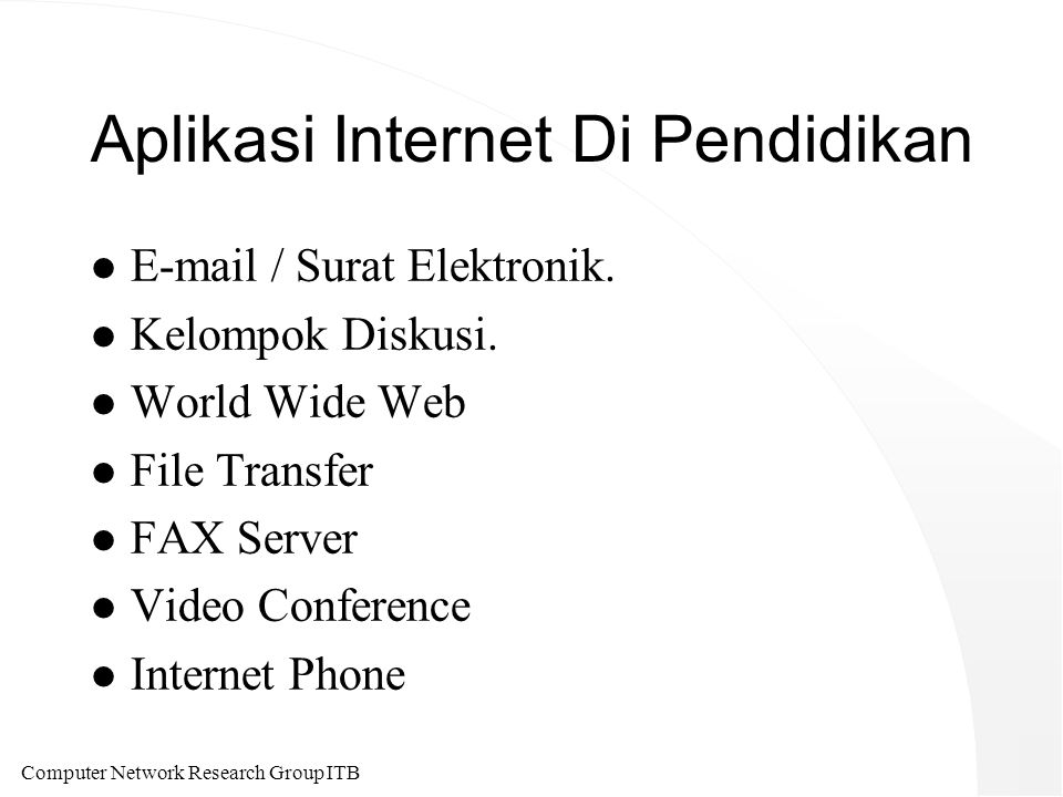 Computer Network Research Group ITB Aplikasi Internet Di Pendidikan l E-mail / Surat Elektronik.